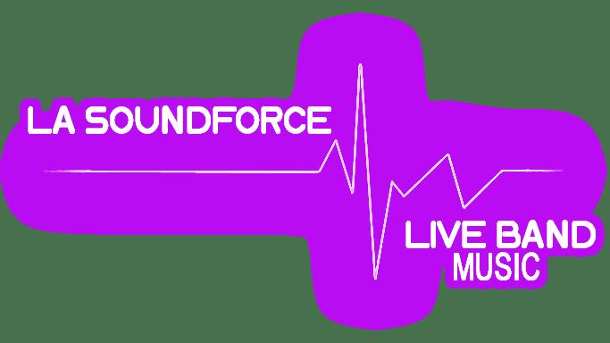 LA SOUNDFORCE – La Musique de vos évènements
